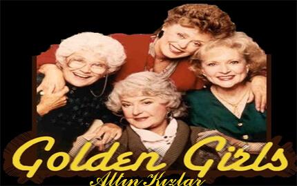 eski diziler Altın kızlar