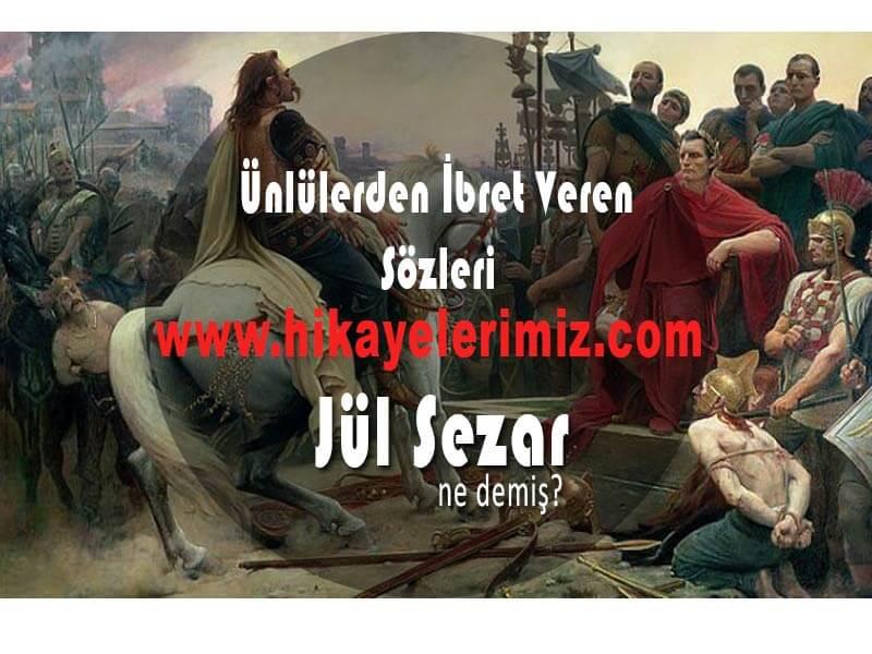Galius julius Sezar ne demiş ?
